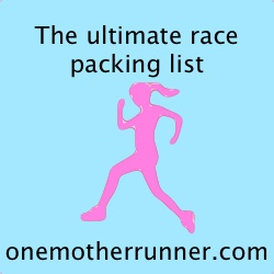 OneMotherRunnerRacePackingList