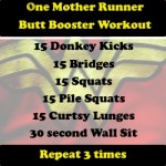 One Mother Runner Butt Booster Workout
